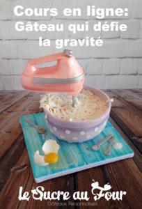 Cours de cake design en ligne: Gâteau qui défi la gravité